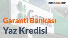 Garanti Bankası Yaz Kredisi