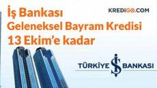 İş Bankası Geleneksel Bayram Kredisi