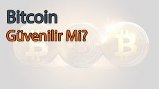 Bitcoin Güvenilir Mi?