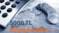 5000 TL İhtiyaç Kredisi Kampanyaları