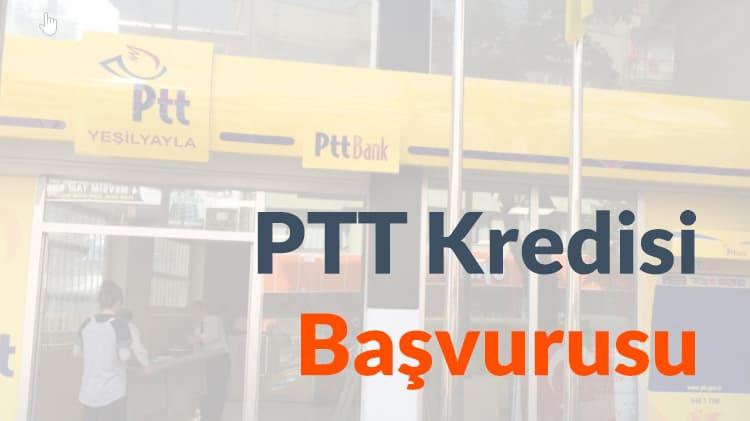 PTT Kredisi Nasıl Alınır?